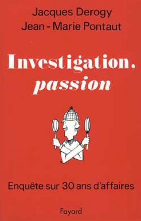 Investigation, passion