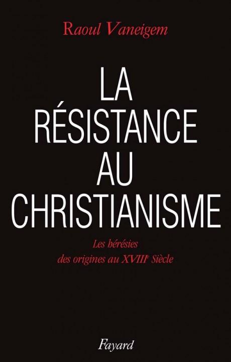 La Résistance au christianisme