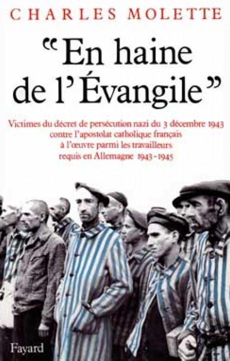 «En haine de l'Evangile» (1943-1945)