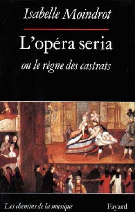L'Opéra seria ou le règne des castrats