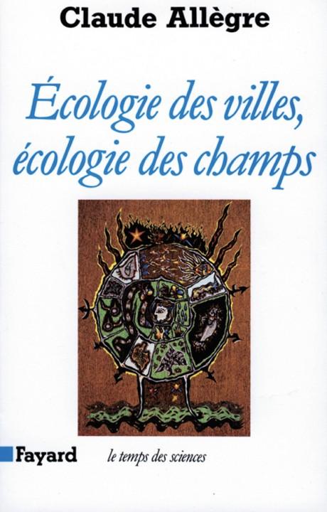 Ecologie des villes, écologie des champs