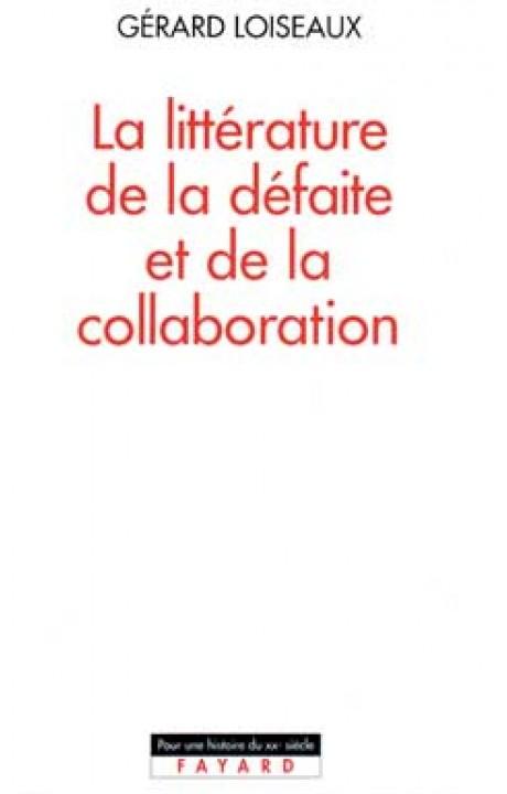 La Littérature de la défaite et de la collaboration