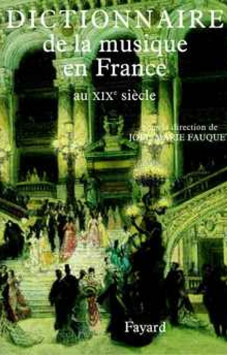 Dictionnaire de la musique en France au XIXe siècle