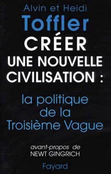 Créer une nouvelle civilisation : la politique de la Troisième Vague