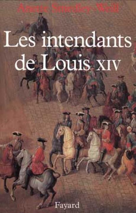 Les Intendants de Louis XIV