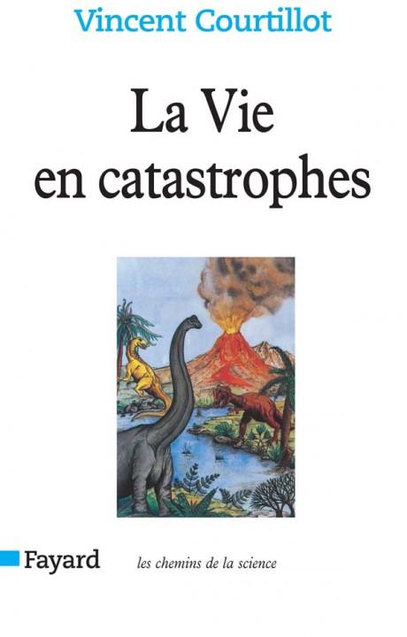 La Vie en catastrophes