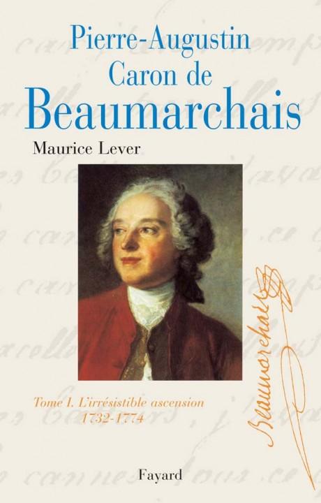 Pierre-Augustin Caron de Beaumarchain Tome 1