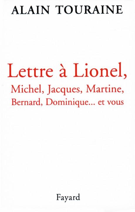 Lettre à Lionel, Michel, Jacques, Martine, Bernard, Dominique... et vous