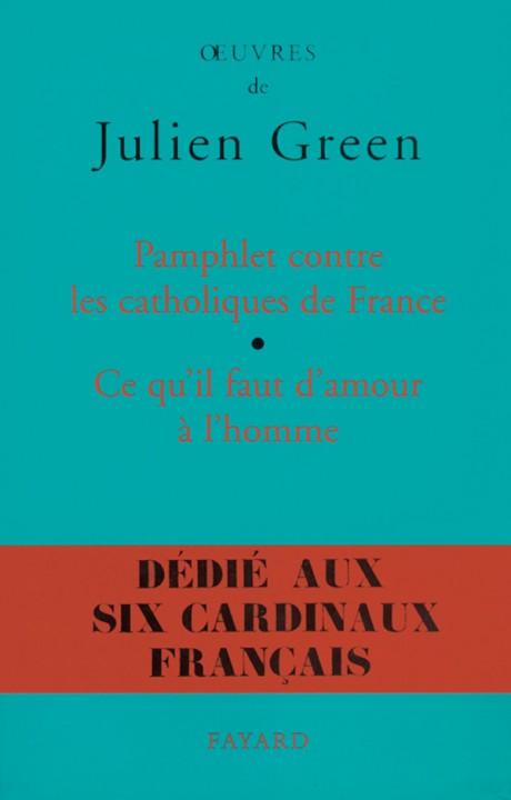 Pamphlet contre les catholiques de France, suivi de Ce qu'il faut d'amour à l'homme