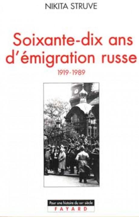Soixante-dix ans d'émigration russe