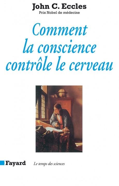 Comment la conscience contrôle le cerveau