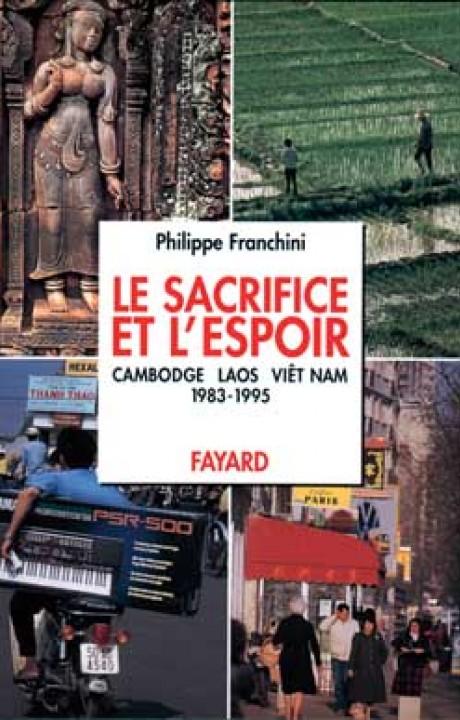 Le Sacrifice et l'espoir (Cambodge, Laos, Viêt Nam)