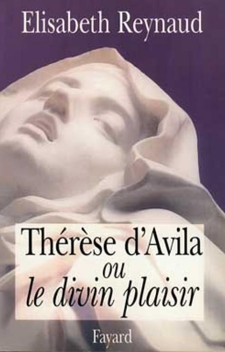 Thérèse d'Avila ou le divin plaisir