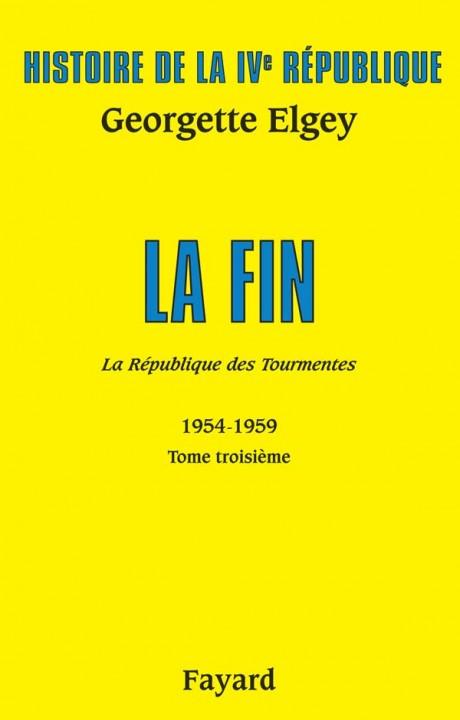 Histoire de la IVe République Volume V. La République des Tourmentes. Tome 3