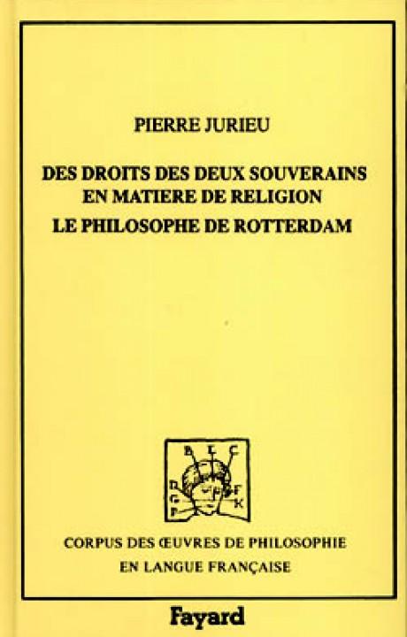 Des droits des deux souverains en matière de religion (1687), suivi de Le philosophe de Rotterdam