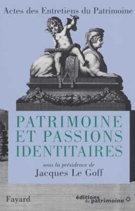 Patrimoine et passions identitaires
