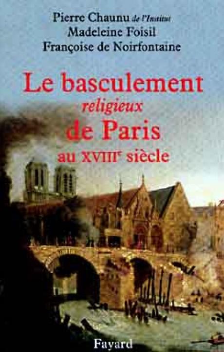 Le basculement religieux de Paris au XVIIIe siècle