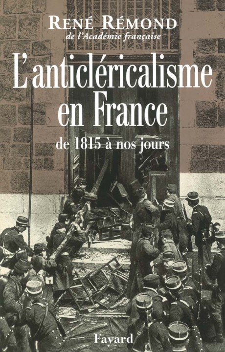 L'anticléricalisme en France de 1815 à nos jours