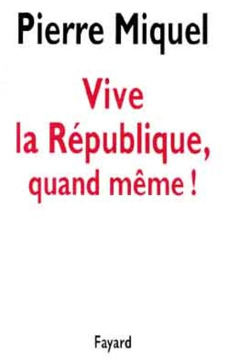 Vive la République, quand même