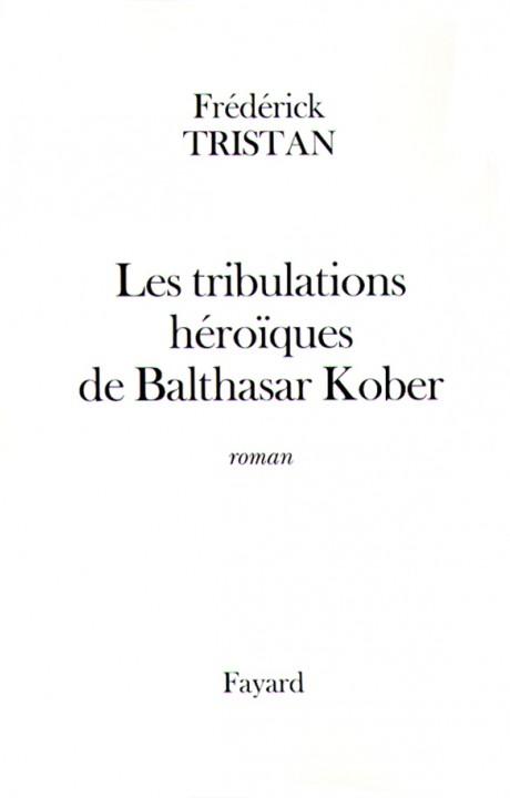 Les tribulations héroïques de Balthasar Kober