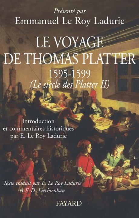 Le voyage de Thomas Platter 1595 - 1599