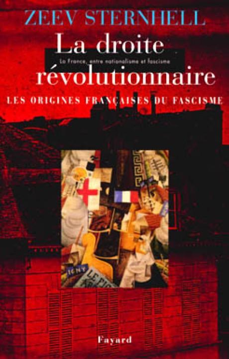 La droite révolutionnaire -  Les origines françaises du fascisme