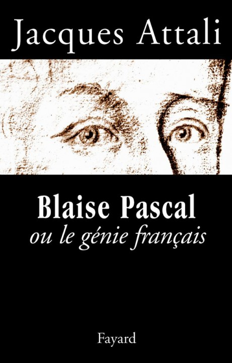 Blaise Pascal ou le génie français