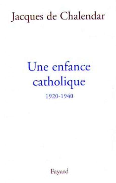 Une enfance catholique 1920-1940