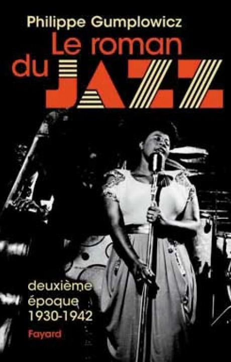 Le roman du jazz - Deuxième époque 1930-1942