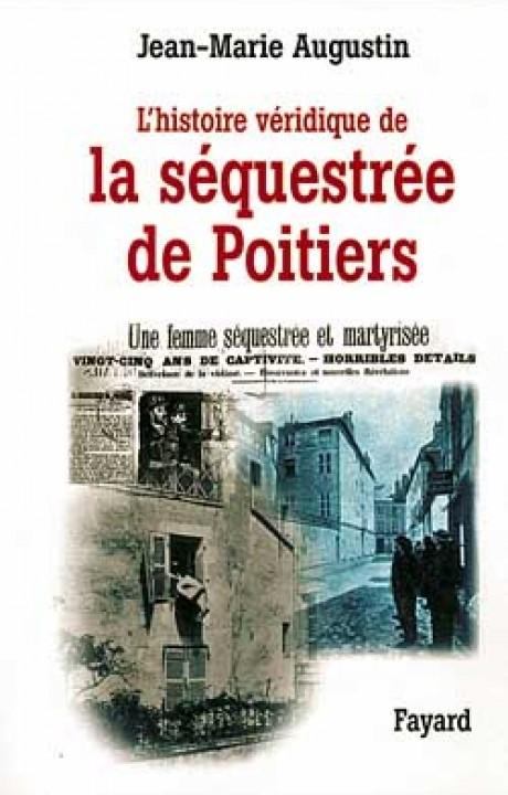 L'Histoire véridique de la séquestrée de Poitiers