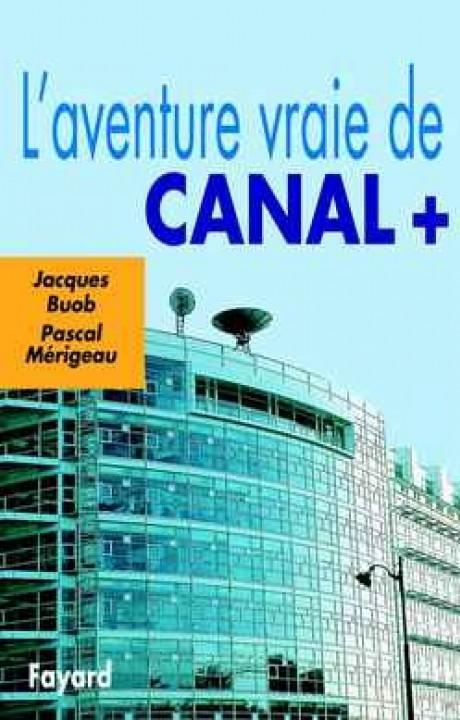 L'Aventure vraie de Canal +