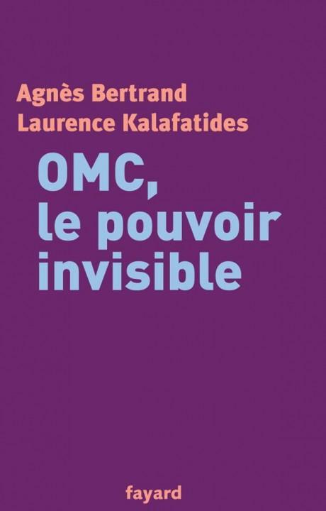 OMC, le pouvoir invisible