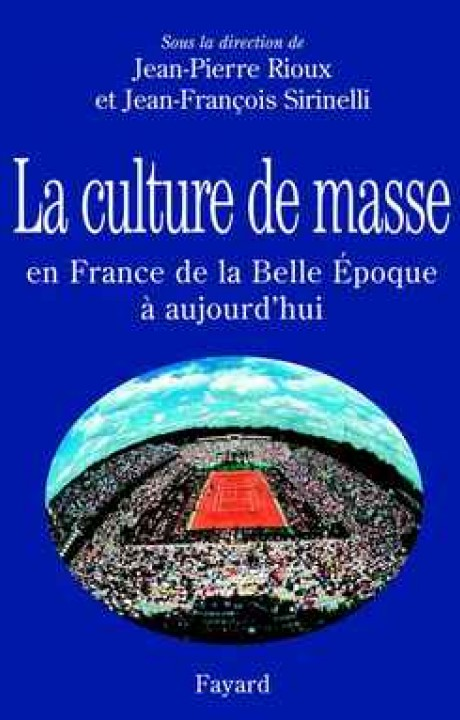 La Culture de masse en France de la Belle Époque à nos jours