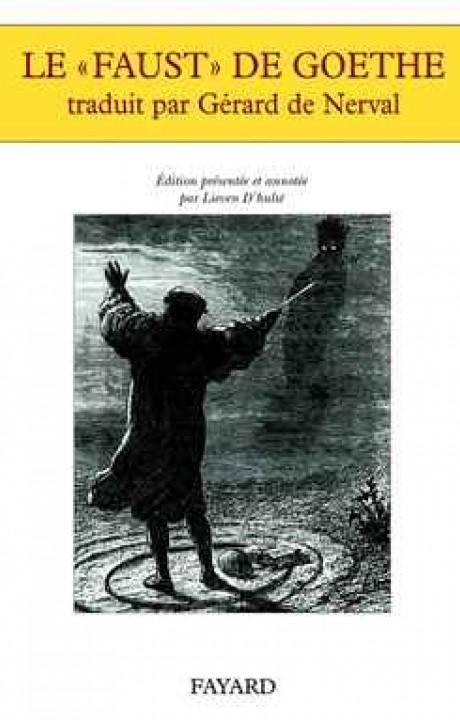 Le «Faust» de Goethe traduit par Gérard de Nerval