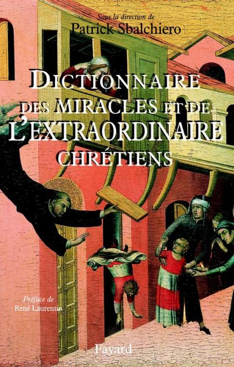 Dictionnaire des miracles et de l'extraordinaire chrétiens