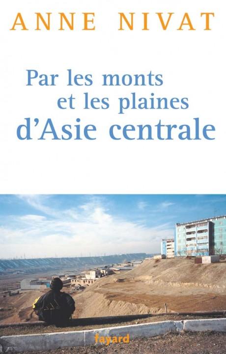 Par les monts et les plaines d'Asie centrale