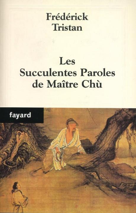 Les Succulentes Paroles de Maître Chù