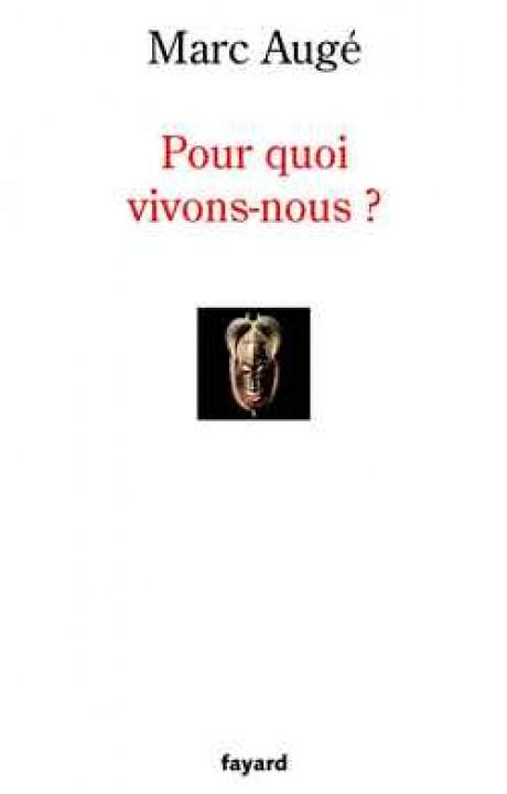 POUR QUOI VIVONS-NOUS