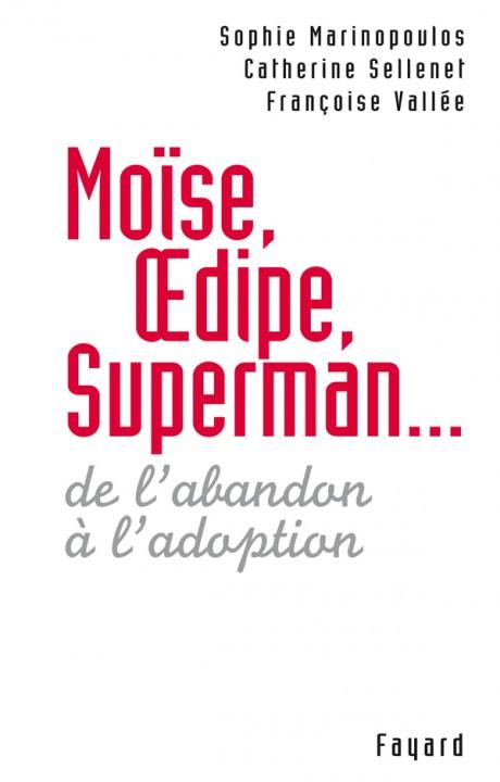 Moïse, Oedipe, Superman...