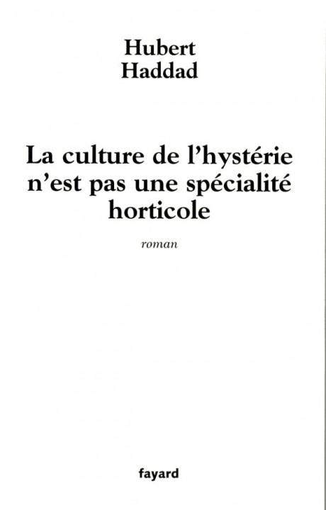 La culture de l'hystérie n'est pas une spécialité horticole