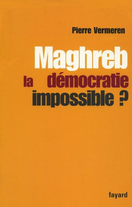 Maghreb : la démocratie impossible ?