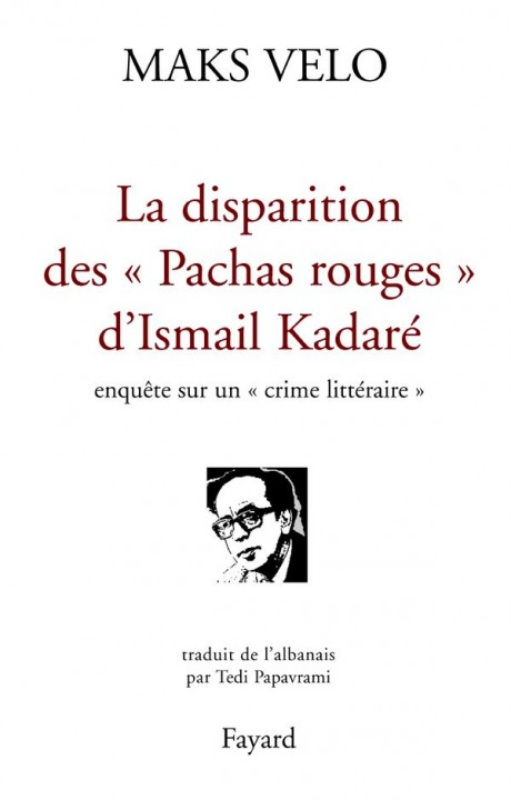 La disparition des « Pachas rouges » d'Ismail Kadaré