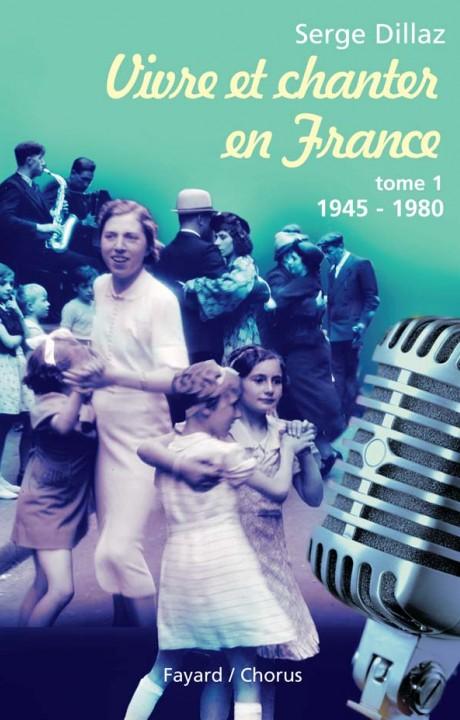 Vivre et chanter en France, tome 1