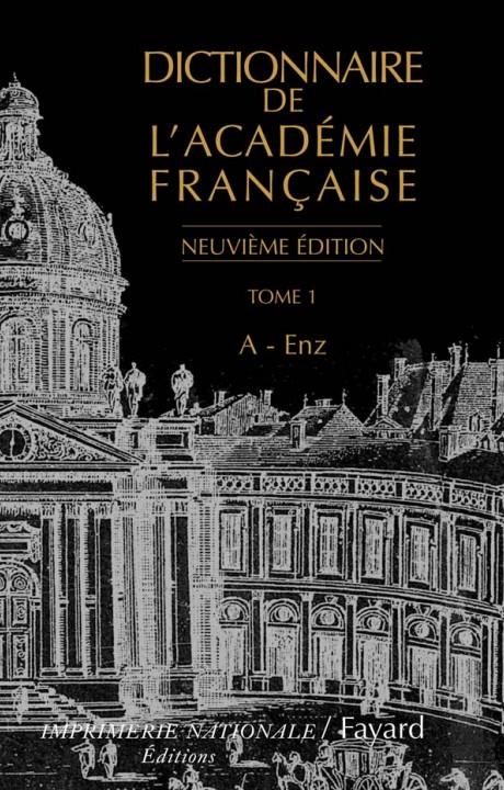Dictionnaire de l'Académie française, tome 1 (Neuvième Édition)