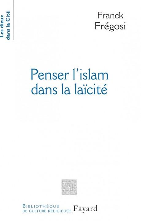Penser l'Islam dans la laïcité