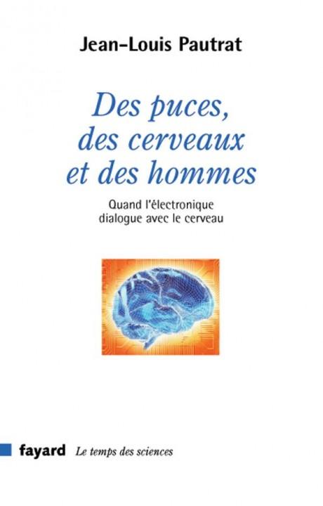 Des puces, des cerveaux et des hommes