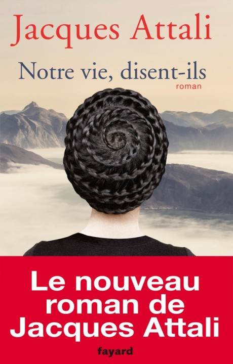 Notre vie, disent-ils