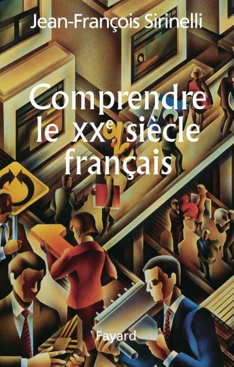 Comprendre le XXe siècle français