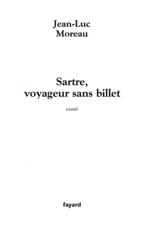 Sartre, voyageur sans billet
