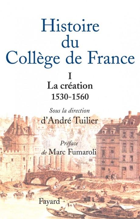 Histoire du collège de France - Tome 1